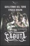 La caduta - Guillermo del Toro, Chuck Hogan