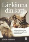 Lär känna din katt - Claire Bessant, Ralf Askman