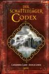 Der Schattenjäger-Codex: Die Chroniken der Unterwelt - Cassandra Clare, Joshua Lewis