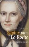 Sophie von La Roche. Eine Biografie - Armin Strohmeyr