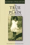 The True and the Plain: A Collection of Personal Essays - Kerima Polotan