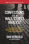 Confessions of a Wall Street Analyst: A True Story of Inside Information and Corruption in the Stock Market - Daniel Reingold, Jennifer Reingold