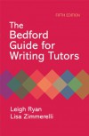 Bedford Guide for Writing Tutors - Leigh Ryan, Lisa Zimmerelli