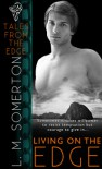 Living on the Edge - L.M. Somerton