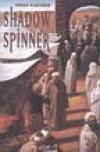 Shadow Spinner - Susan Fletcher, Suzanne Toren