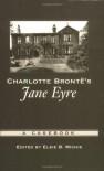 Charlotte Bronte's Jane Eyre: A Casebook (Casebooks in Criticism) - Elsie B. Michie