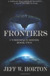 Frontiers (Cybersp@ce Series) (Volume 2) - Jeff W. Horton