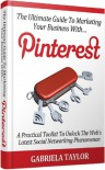 The Ultimate Guide to Marketing Your Business with Pinterest - Gabriela  Taylor