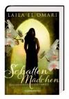 Schattenmädchen: Das Geheimnis einer Familie - Laila El Omari