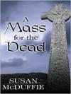 A Mass for the Dead - Susan McDuffie