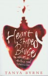 Heart-Shaped Bruise - Tanya Byrne