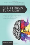At Left Brain, Turn Right - Anthony Meindl