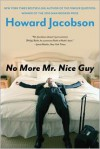 No More Mr. Nice Guy - Howard Jacobson