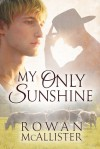 My Only Sunshine - Rowan McAllister
