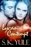 Lycan Contempt - S.K. Yule