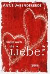 Findet mich die Liebe?: Magnet-Bücher - Antje Babendererde