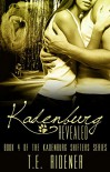 Kadenburg Revealed (The Kadenburg Shifters Series, Book 4) - T.E. Ridener