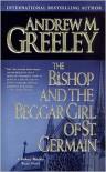 The Bishop and the Beggar Girl of St. Germain: A Bishop Blackie Ryan Novel - Andrew M. Greeley