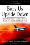 Bury Us Upside Down: The Misty Pilots and the Secret Battle for the Ho Chi Minh Trail - Rick Newman, Don Shepperd