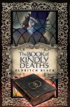 The Book of Kindly Deaths - Eldritch Black