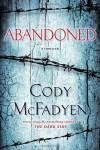 Abandoned: A Thriller - Cody McFadyen