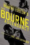 Robert Ludlum's (TM)  The Bourne Ascendancy - Eric Van Lustbader