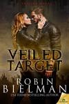 Veiled Target (A Veilers Novel) - Robin Bielman
