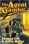 The Agent Gambit - Sharon Lee, Steve Miller