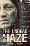 The Undead Haze - Eloise J. Knapp