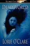 Deadworld - Lorie O'Clare