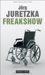 Freakshow - Jörg Juretzka