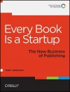 Every Book Is a Startup - Todd Sattersten