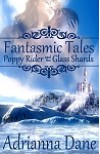 Poppy Rider and the Glass Shards (Fantasmic Tales) - Adrianna Dane