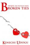 Broken Ties: Prequel (The Mentalist Series) - Kenechi Udogu