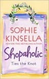 Shopaholic Gift Set: Confessions of a Shopaholic, Shopaholic Takes Manhattan, Shopaholic Ties the Knot - Sophie Kinsella