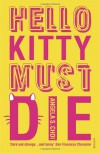 Hello Kitty Must Die - Angela S. Choi