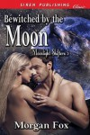 Bewitched by the Moon [Moonlight Shifters 5] (Siren Publishing Classic) - Morgan Fox