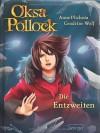 Die Entzweiten (Oksa Pollock, #5) - Anne Plichota,  Cendrine Wolf