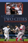 A Tale of Two Cities: The 2004 Yankees-Red Sox Rivalry and the War for the Pennant - Tony Massarotti, John Harper