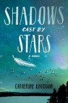 Shadows Cast by Stars - Catherine Knutsson