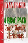 A Brac Pack Crazy Family Christmas - Lynn Hagen