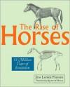 The Rise of Horses: 55 Million Years of Evolution - Jens Lorenz Franzen, Kirsten M. Brown