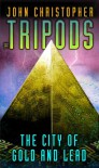 The City of Gold and Lead (The Tripods) - John Christopher