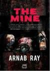 The Mine - Arnab Ray