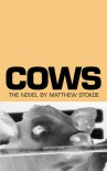 Cows - Matthew Stokoe