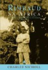 Rimbaud na África - Charles Nicholl
