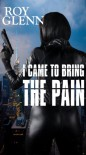 I Came To Bring The Pain - Roy Glenn