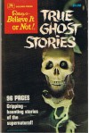 True Ghost Stories - Ripley Entertainment,  Inc., Ripley International Limited