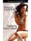 Capturing Casey's Heart (Raising Cain, Book Three) - Maggie Casper
