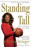 Standing Tall: Lessons in Turning Adversity into Victory - C. Vivian Stringer, Laura Tucker